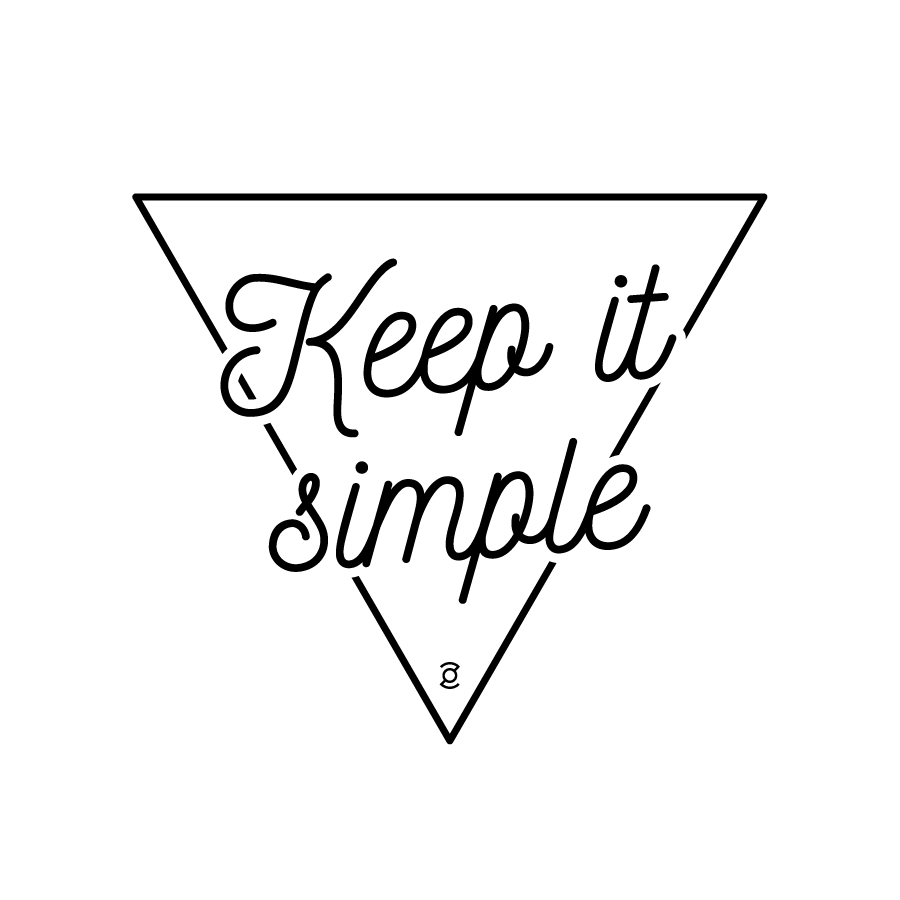 Keep it simple by zor